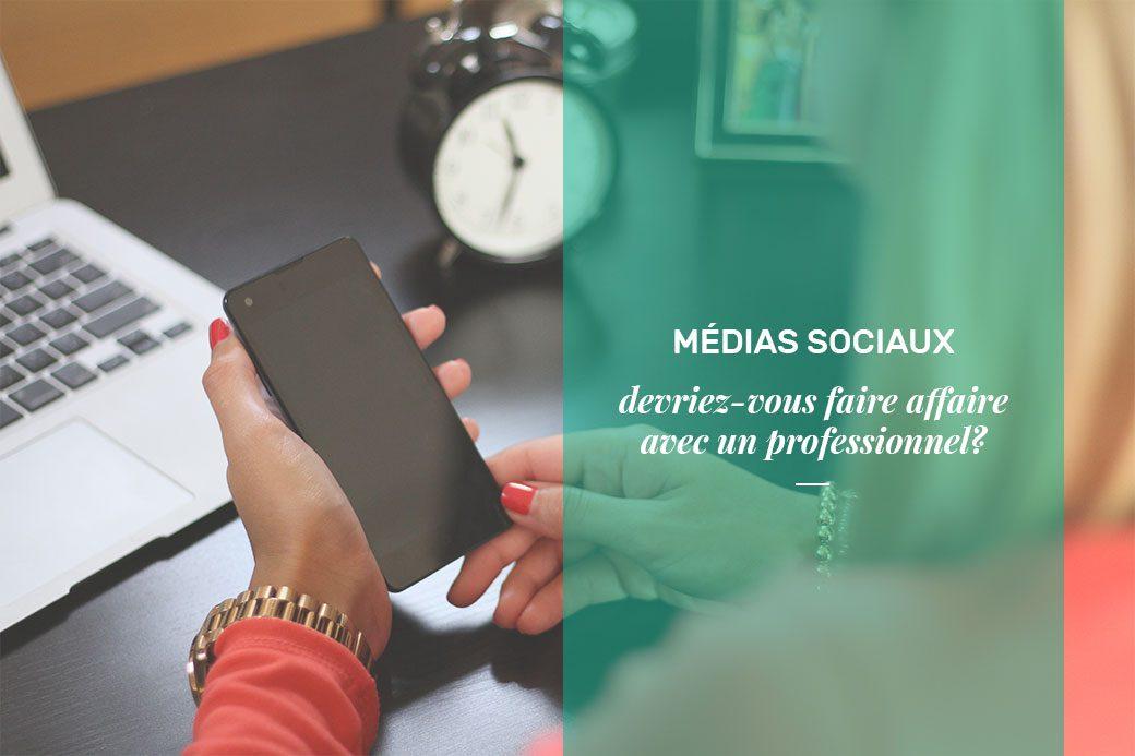 Faire affaire avec un spécialiste des médias sociaux