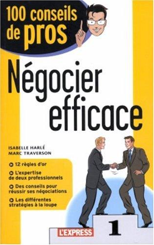 Négocier efficace 100 conseils de pro