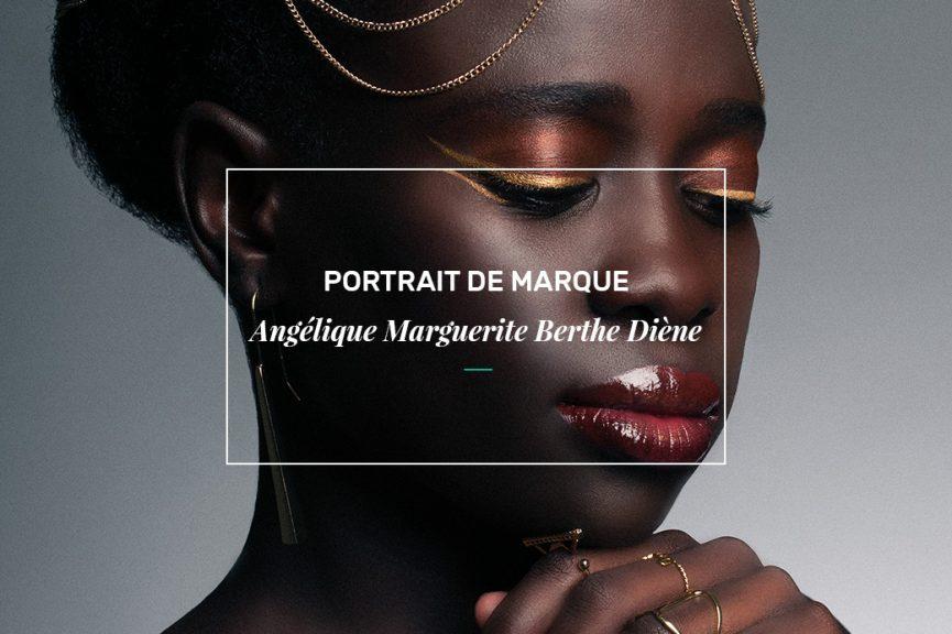 Portrait de marque: Angélique Marguerite Berthe Diène