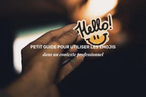 Petit guide pour utiliser les émojis en contexte professionnel
