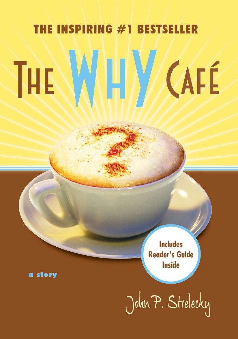 The Why Café by John Strelecky