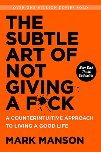 The Subtle Art of Not Giving A F*ck de Mark Manson