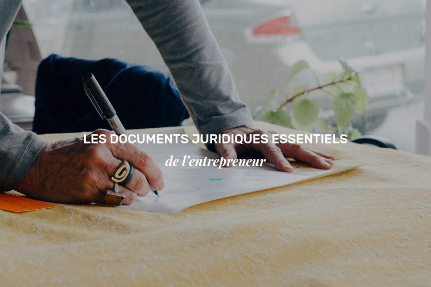 Les documents juridiques essentiels de l'entrepreneur