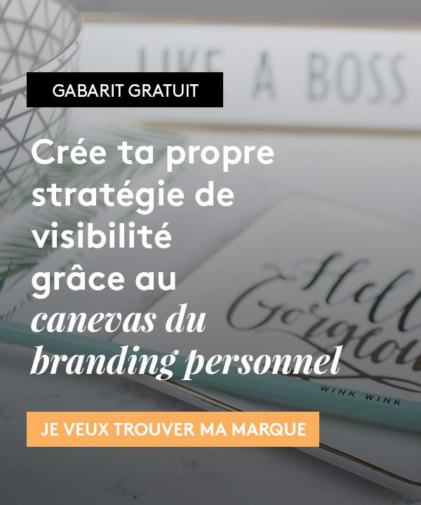 Crée ta propre stratégie de visibilité grâce au canevas du branding personnel. Inscris-toi ici pour le recevoir!