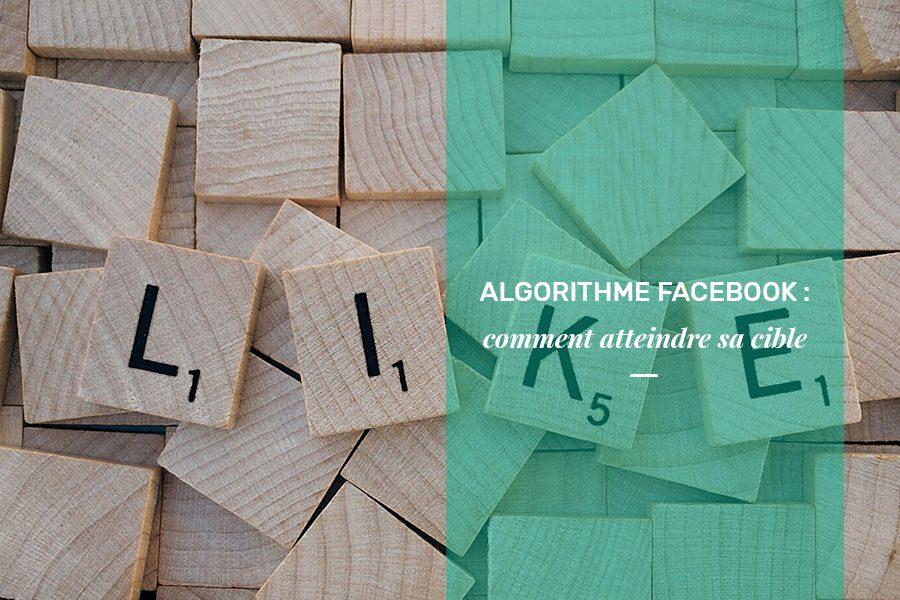 Algorithme Facebook des solutions pour atteindre sa cible