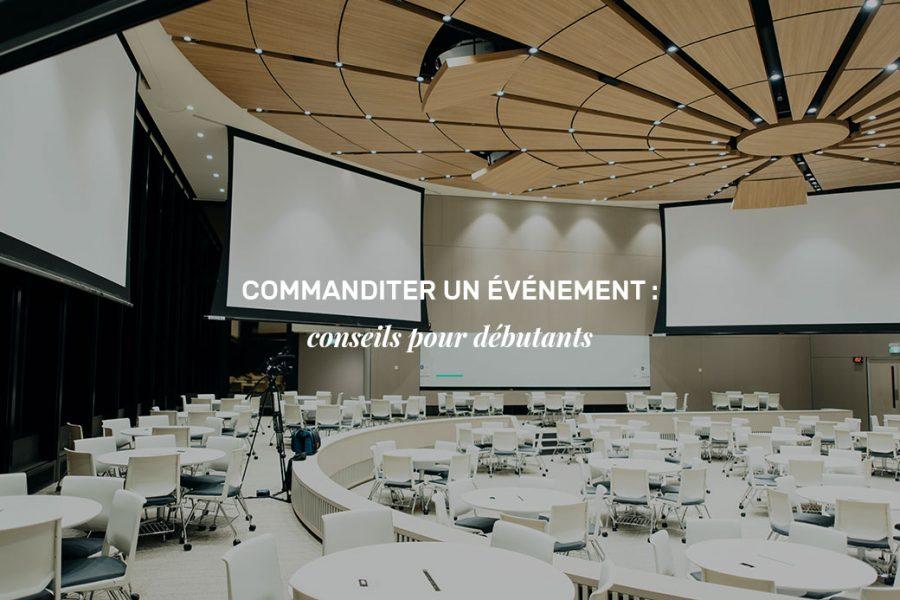 Commanditer un événement : conseils pour débutants
