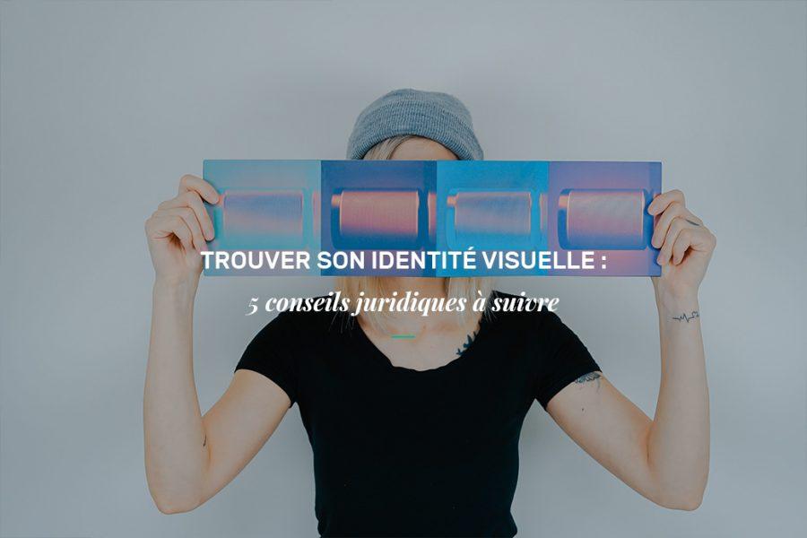 Trouver son identité visuelle - conseils juridiques à suivre
