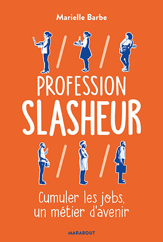 Profession Slasheur de Marielle Barbe