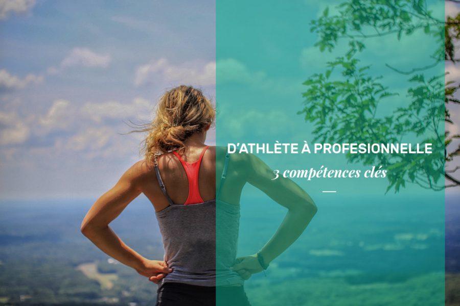 Athlète à professionnelle : 3 compétences clés