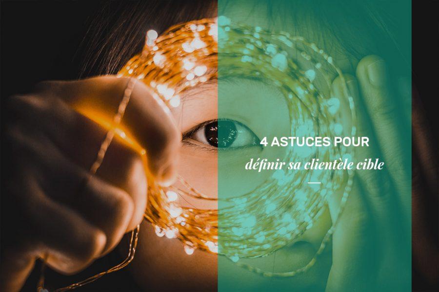 4 astuces pour définir sa clientèle cible