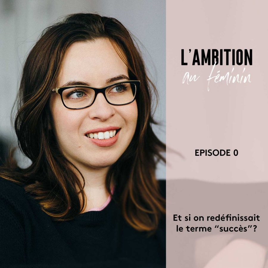 L'Ambition au Féminin Ep. 0
