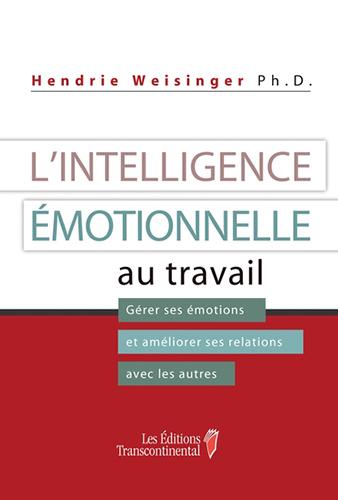 L'intelligence émotionnelle au travail par Hendrie Weisinger