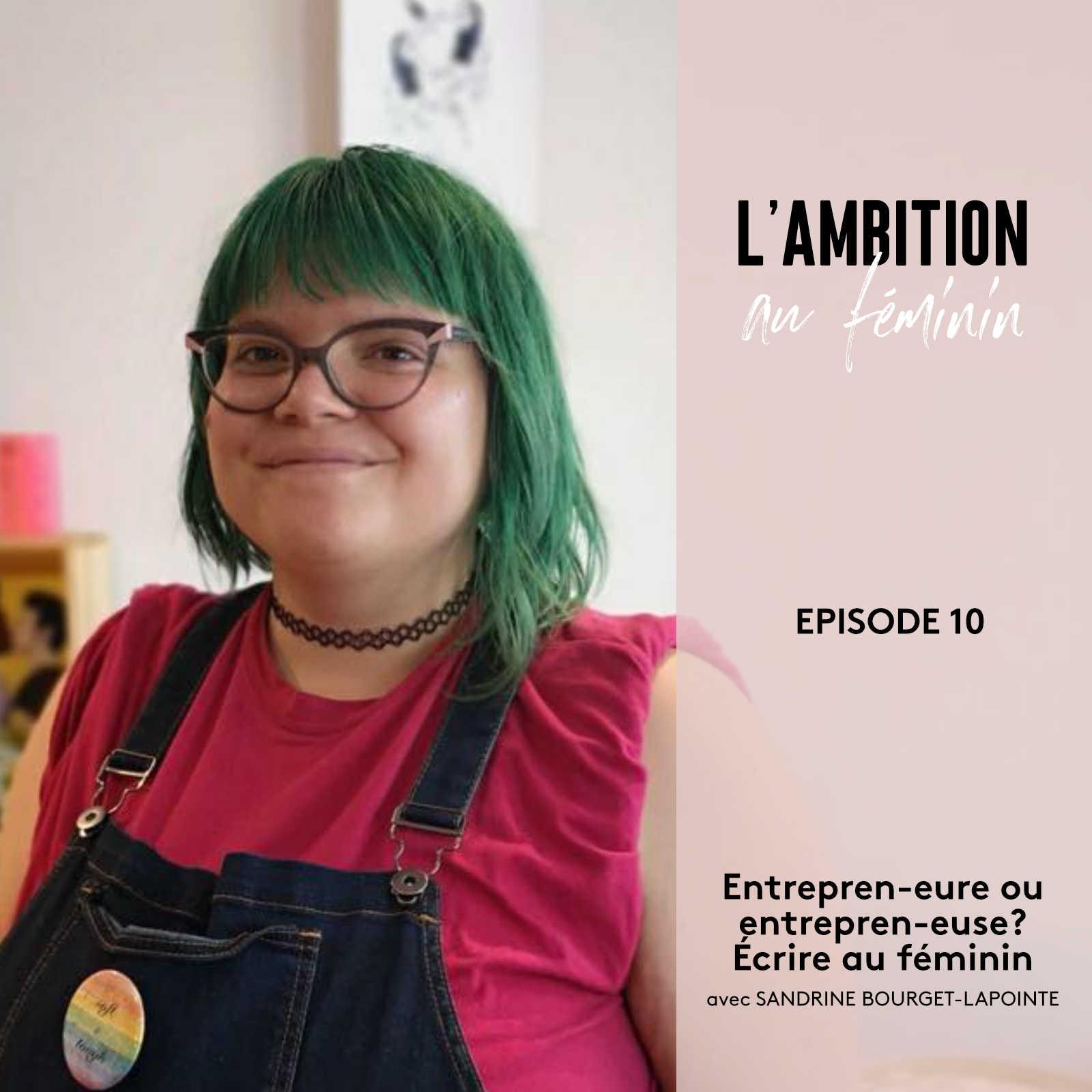 Ep. 10 Écrire au féminin avec Sandrine Bourget-Lapointe
