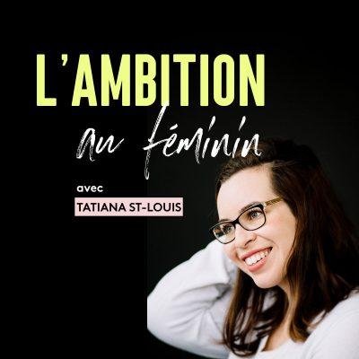Découvre L'Ambition au Féminin, le podcast pour les femmes qui désirent redéfinir le succès selon leurs termes et leurs conditions.