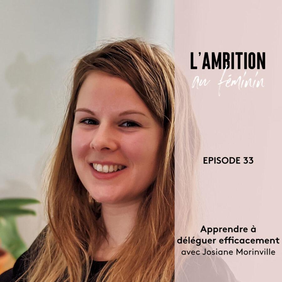 Ep. 33 Comment apprendre à déléguer avec Josiane Morinville