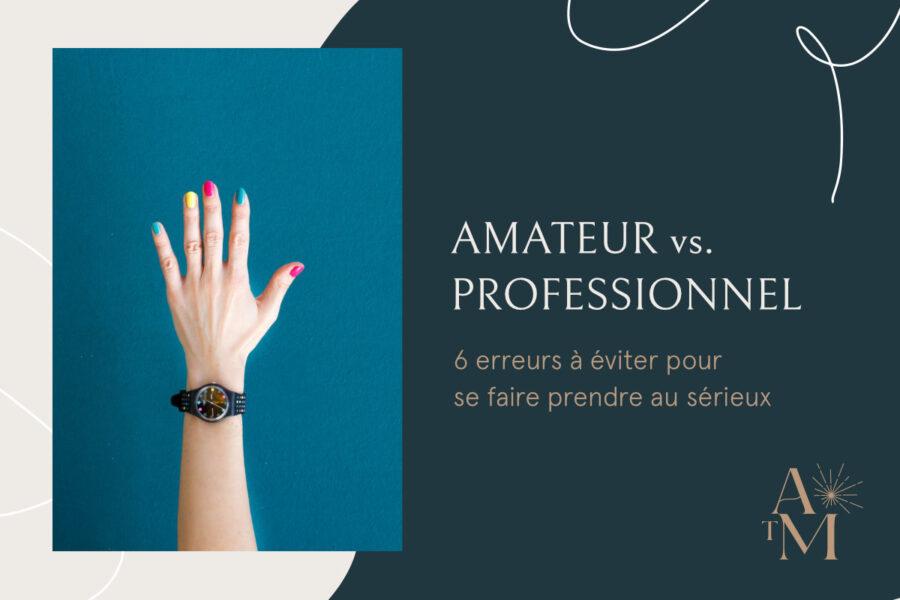 Amateur vs. pro : 6 détails qui te font passer pour un amateur