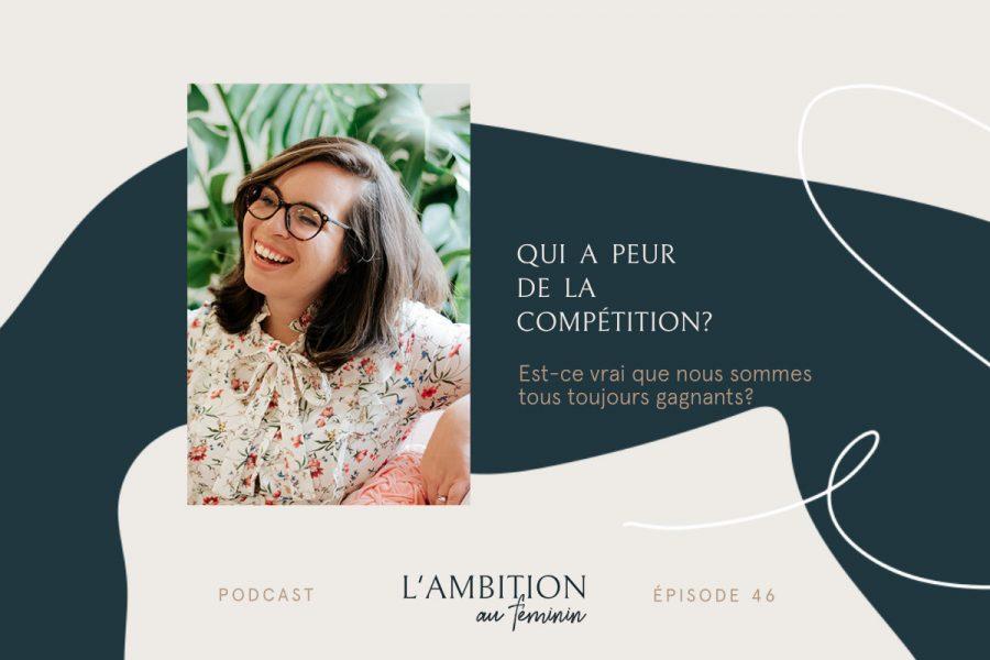 Ep. 46 Qui a peur de la compétition?