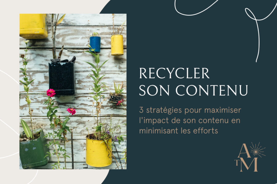 3 stratégies pour recycler son contenu efficacement