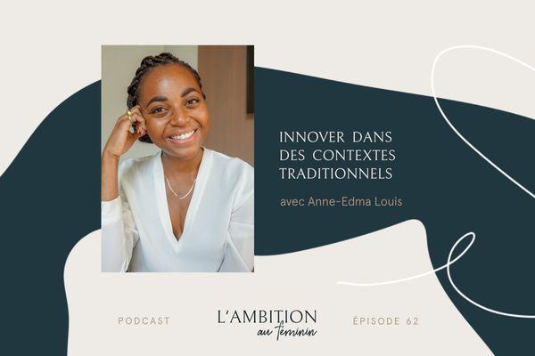 062_Innover_dans_des_contextes_traditionnels_avec_Anne-Edma Louis