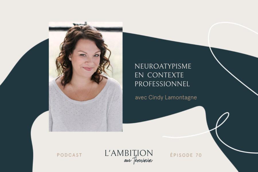 Ep. 70 Neuroatypisme en contexte professionnel avec Cindy Lamontagne